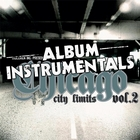 Chicago City Limits Vol. 2 - Instrumentals