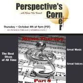 Join us for Music Therapy Part 8 tomorrow on Perspective39s Corner! We will highlight some of the 39Best Divas of All Time