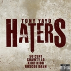 Haters (feat. 50 Cent, Shawty Lo, Kidd Kidd & Roscoe Dash) - Single [Explicit]