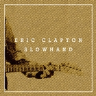 Slowhand 35th Anniversary &#40;Super Deluxe&#41;