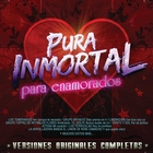 Pura Inmortal Para Enamorados