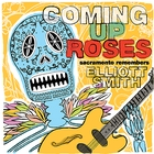 Coming Up Roses -- Sacramento Remembers Elliott Smith