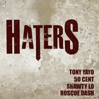 Haters &#40;feat. 50 Cent, Roscoe Dash & Shawty Lo&#41; - Single