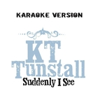 SuddenlyI See (Karaoke Version)