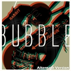 Bubble [Alternate Version] - Single