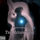 <span>Backdraft Presents: The Metaphysical [Explicit]</span>