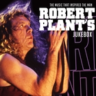 Robert Plant&#39;s Jukebox