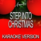 Step Into Christmas  &#40;Karaoke Version&#41;