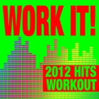 Work It! 2012 Hits Workout