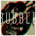 Bubble - Single