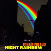 Night Rainbow, the new album from Mike is available now 40released February 7, 201341‎Night Rainbow,on iTune