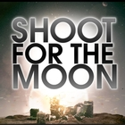 Shoot for the Moon - Digital Single