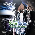 The Say Now Digital Mixtape [Explicit]