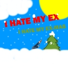 I Hate My Ex-Mas - Single