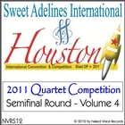 2011 Sweet Adelines International Quartet Contest - Semi-Final Round - Volume 4