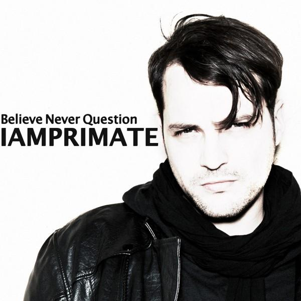 Iamprimate - Believe Never Question in Covers by 