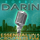 Essential Crooners Vol 2 - Bobby Darin - The Greatest Hits &#40;Digitally Remastered&#41;