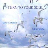 http//www.cdbaby.com/cd/elenamartynovafabiomigno http//itunes.apple.com/ch/album/turn-to-your-soul/id545031547?l=en http//www.amazon.com/