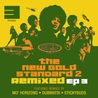 The New Gold Standard 2 Remixed - EP 3