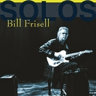 Bill Frisell - Solos: The Jazz Sessions