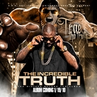 The Incredible Truth &#40;Bonus Edition&#41; &#91;Explicit&#93;