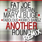 Another Round &#40;feat Chris Brown, Mary J. Blige, Fabolous & Kirko Bangz&#41; &#91;Remix&#93; - Single &#91;Explicit&#93;