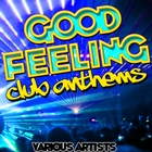 Good Feeling: Club Anthems