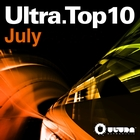Ultra Top 10 July