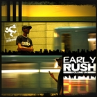 EarlyRush Volume Un [Explicit]
