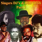 Singers DJ&#39;s & Dub Clash Part 1