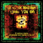 The Clock Machine Turns You On: Volume 2