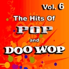 The Hits of Pop & Doo Wop, Vol. 6