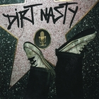 Dirt Nasty [Explicit]
