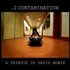 .2 CONTAMINATION: A Tribute To David Bowie