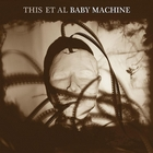 Baby Machine
