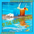 &lt;span&gt;Ultimate Tunes Collection In The Summertime&lt;/span&gt;