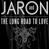 Photo of Jaron and The Long Road to Love
