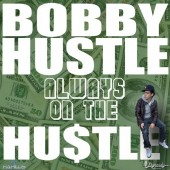 Photo of BOBBY HUSTLE